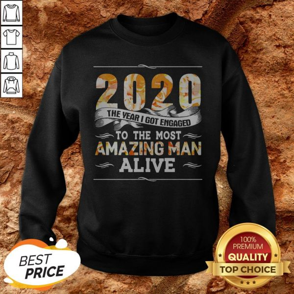 2020 The Year I Got Engaged To The Amazing Man Alive Sweatshirt