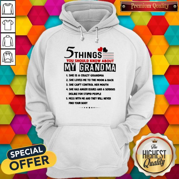 5 Things You Should Know About My Grandma She Is Crazy Grandma Hoodie