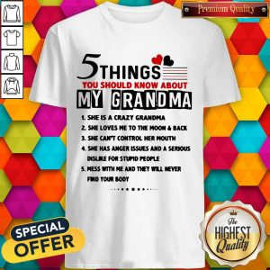 5 Things You Should Know About My Grandma She Is Crazy Grandma Shirt5 Things You Should Know About My Grandma She Is Crazy Grandma Shirt