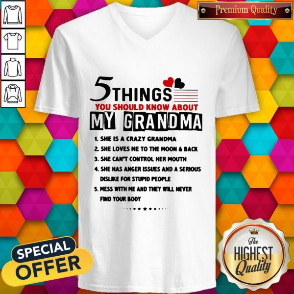 5 Things You Should Know About My Grandm5 Things You Should Know About My Grandma She Is Crazy Grandma V-necka She Is Crazy Grandma V-neck
