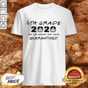 5th Grade Teacher 2020 The One Where They Were Quarantined Shirt