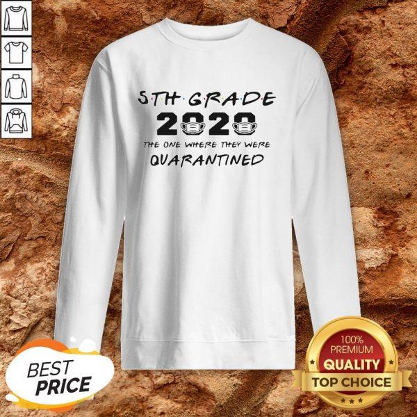 5th Grade Teacher 2020 The One Where They Were Quarantined Sweatshirt