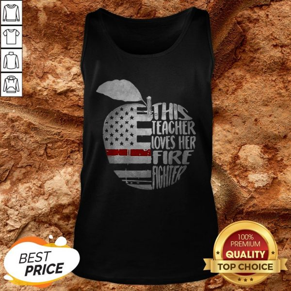American Apple This Teacher Loves Her Fire Fighter Tank Top