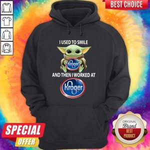 Baby Yoda I Used To Smile And Then I Worked At Kroger Hoodie