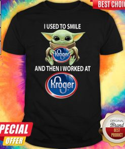 Baby Yoda I Used To Smile And Then I Worked At Kroger ShirtBaby Yoda I Used To Smile And Then I Worked At Kroger Shirt