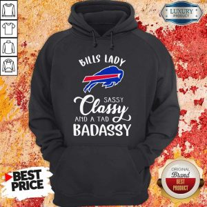 Bills Lady Sassy Classy And A Tad Badassy Hoodie