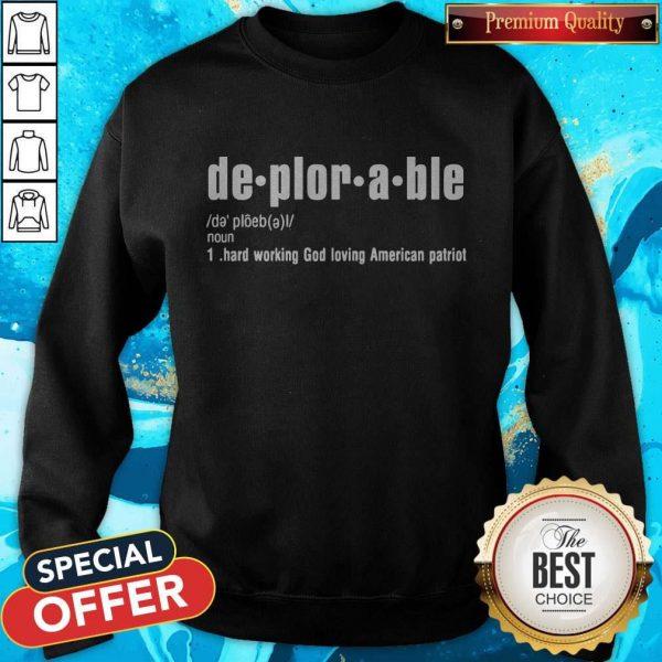 Definition Deplorable Hard God Loving American Patriot Sweatshirt
