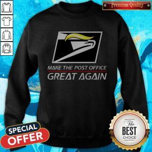 Donald Trump USPS Make The Post Office Great Again Sweatshirt