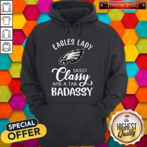 Eagles Lady Sassy Classy And A Tad Badassy Hoodie