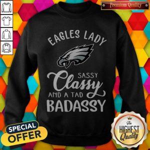 Eagles Lady Sassy Classy And A Tad Badassy Sweatshirt
