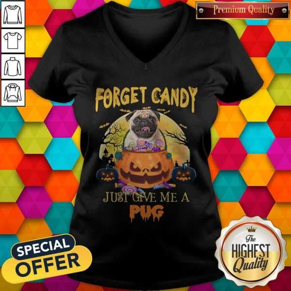 Forget Candy Just Give Me A Pug HalloweeForget Candy Just Give Me A Pug Halloween V-neckn V-neck