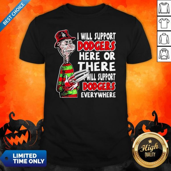 Freddy Krueger I Will Support Angeles Dodgers Here Of There ShirtFreddy Krueger I Will Support Angeles Dodgers Here Of There Shirt