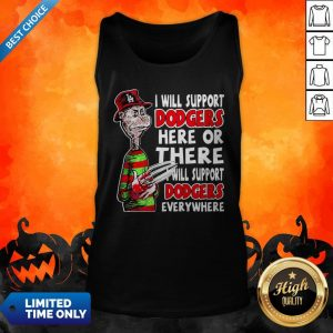 Freddy Krueger I Will Support Angeles Dodgers Here Of There Tank Top