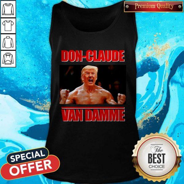 Good Donald Trump DOn-claude Van Damme Tank Top