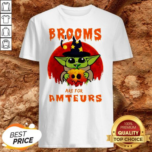 Halloween Baby Yoda Hug Pumpkin Brooms Are For Amateurs Shirt