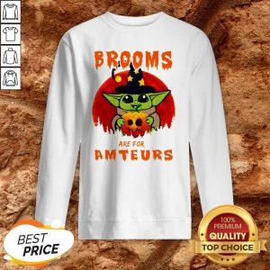 Halloween Baby Yoda Hug Pumpkin Brooms Are For Amateurs Sweatshirt