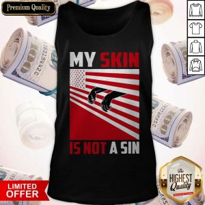 Happy My Skin Is Not A Sin Tank Top