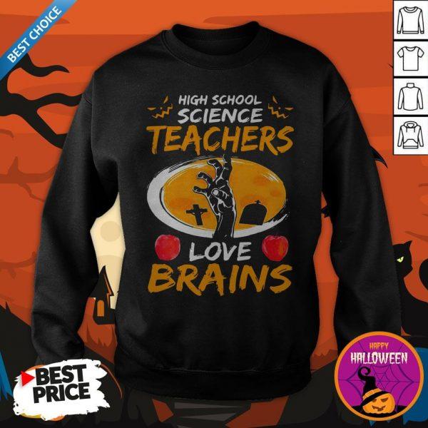 High School Science Teachers Love Brains Apple Halloween Sweatshirt