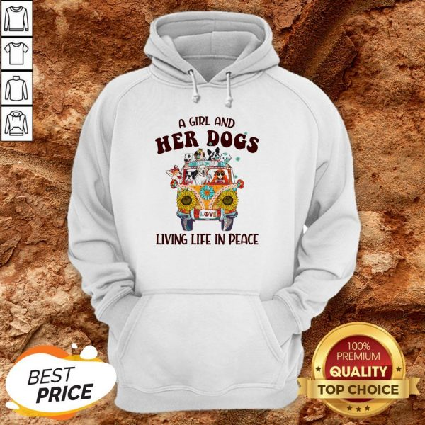 Hot A Girl And Her Dogs Living Life In Peace HoodieHot A Girl And Her Dogs Living Life In Peace Hoodie