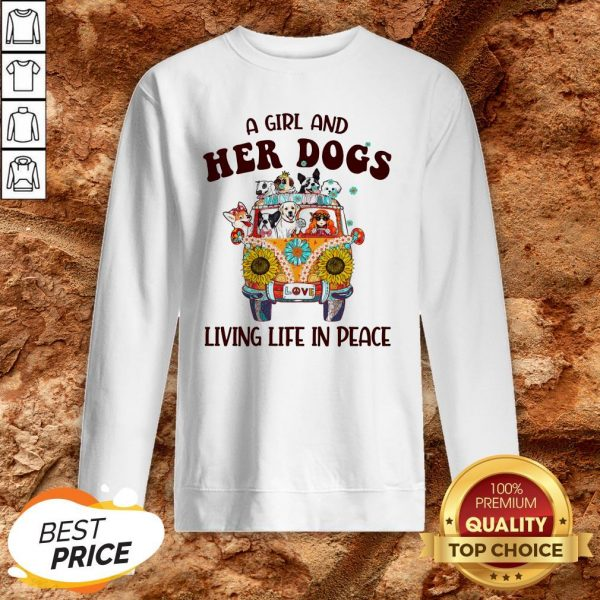 Hot A Girl And Her Dogs Living Life In Peace Sweatshirt