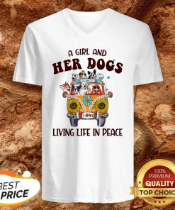 Hot A Girl And Her Dogs Living Life In Peace V-neck