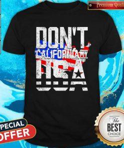 Hot Don't California My USA Shirt