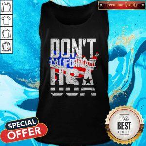 Hot Don't California My USA Tank Top