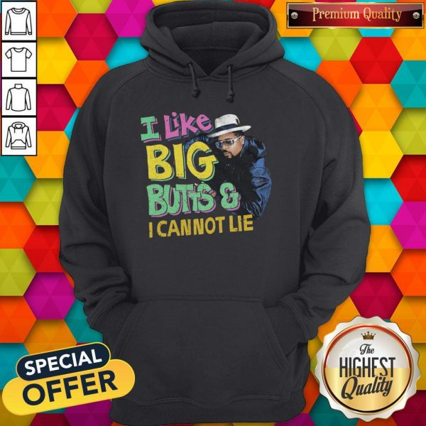 i-like-big-butts-and-i-canno hoodie