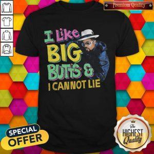 i-like-big-butts-and-i-canno shirt