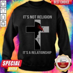It's Not Religion It's A Relationship Sweatshirt