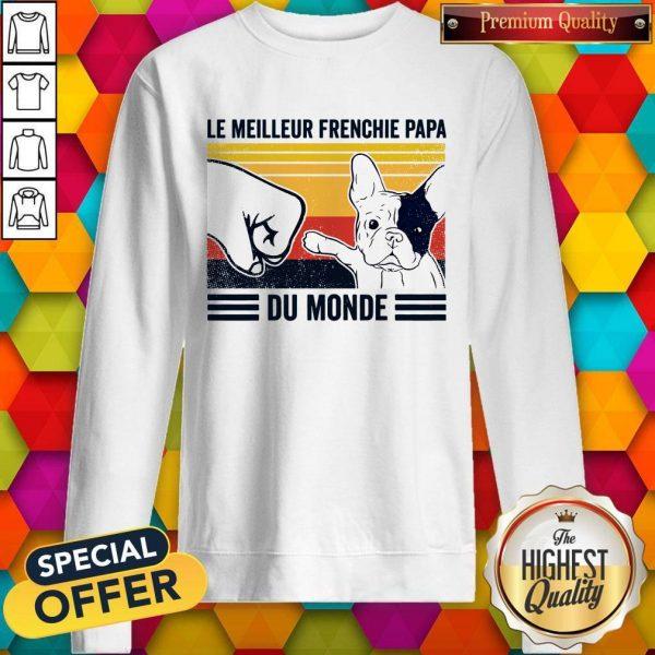 Le Meilleur Frenchie Papa Du Monde Vintage Sweatshirt