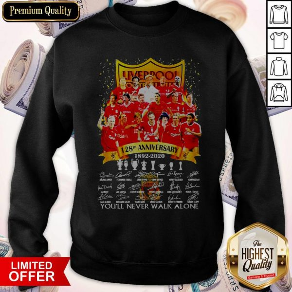 Liverpool 128th Anniversary 1892 2020 You'll Never Signatures Sweatshirt