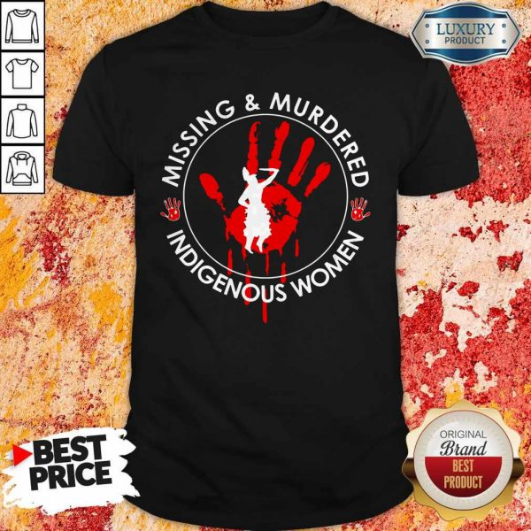 Missing And Murdered Indigenous Women ShMissing And Murdered Indigenous Women Shirtirt