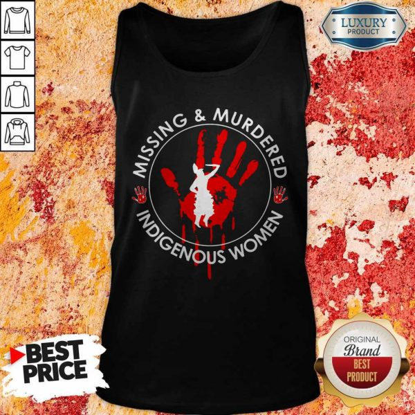 Missing And Murdered Indigenous Women TaMissing And Murdered Indigenous Women Tank Topnk Top