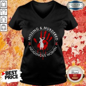 Missing And Murdered Indigenous Women V-neckMissing And Murdered Indigenous Women V-neck