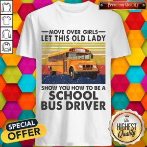 move-over-girls-let-this-old-lady-show-you-to-be-a-school-bus-driver-vintage- shirt