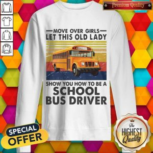 move-over-girls-let-this-old-lady-show-you-to-be-a-school-bus-driver-vintage- sweatshirt