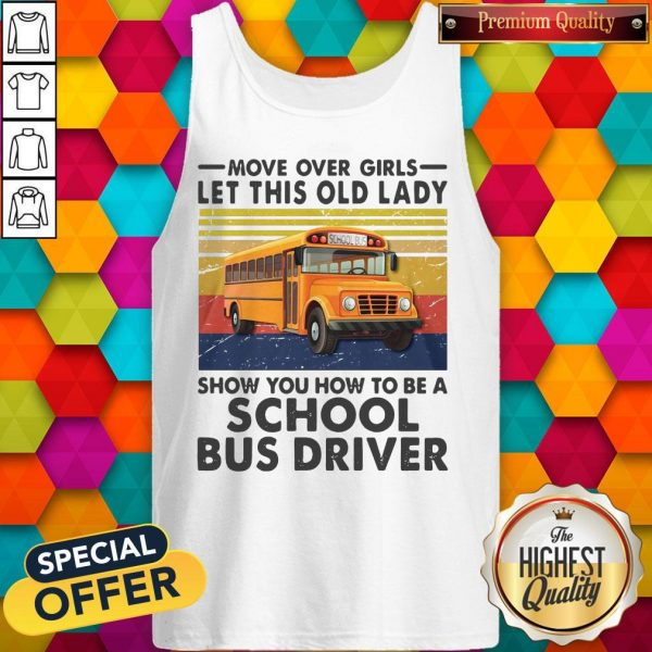 move-over-girls-let-this-old-lady-show-you-to-be-a-school-bus-driver-vintage- tank-top