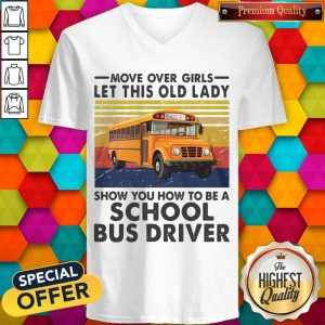 move-over-girls-let-this-old-lady-show-you-to-be-a-school-bus-driver-vintage- v-neck