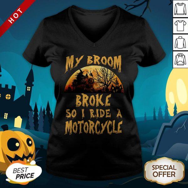 My Broom Broke So I Ride A Motorcycle Halloween V-neckMy Broom Broke So I Ride A Motorcycle Halloween V-neck