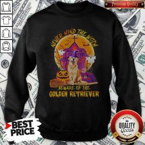 Never Mind The Witch Beware Of The Golden Retriever Halloween Sweatshirt