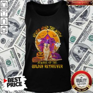 Never Mind The Witch Beware Of The Golden Retriever Halloween Tank Top