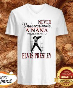 Never Underestimate A NaNa Who Listens To Elvis Presley V-neck
