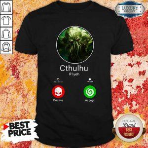 Nice Cthulhu Call Decline Accept ShirtNice Cthulhu Call Decline Accept Shirt