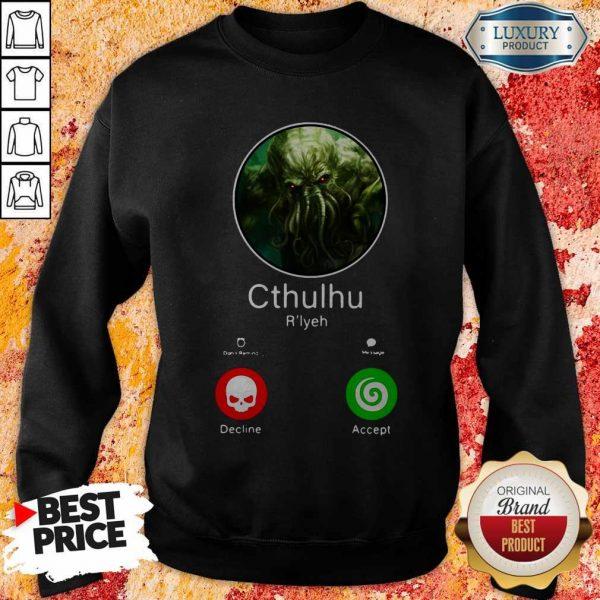 Nice Cthulhu Call Decline Accept Sweatshirt