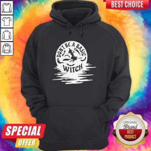Nice Don't Be A Basic Witch Halloween Hoodie