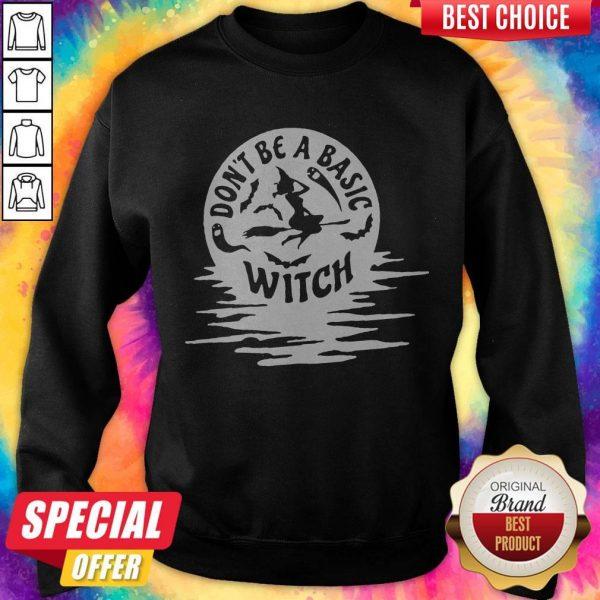 Nice Don't Be A Basic Witch Halloween Sweatshirt