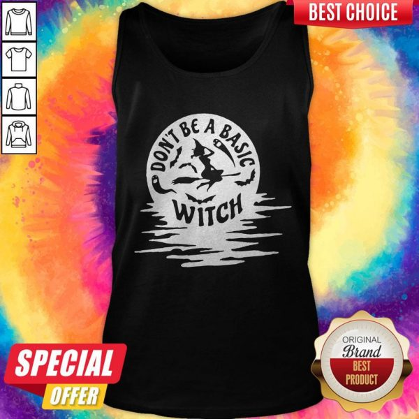 Nice Don't Be A Basic Witch Halloween Tank Top
