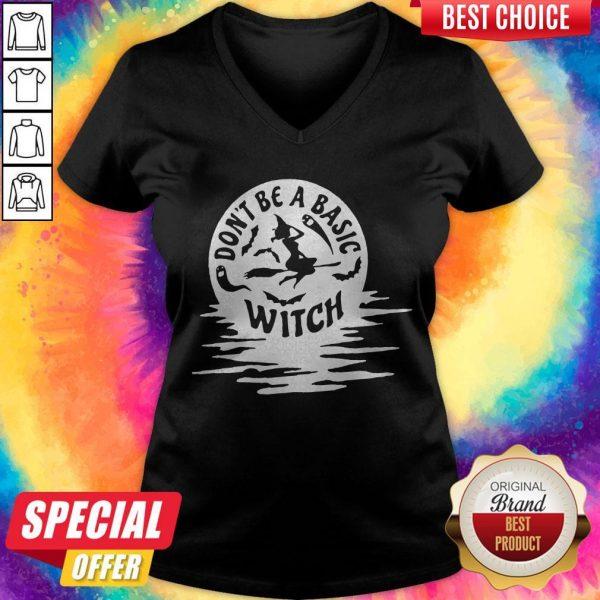 Nice Don't Be A Basic Witch Halloween V-neck