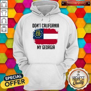 Nice Don't California My Georgia Flag Hoodie